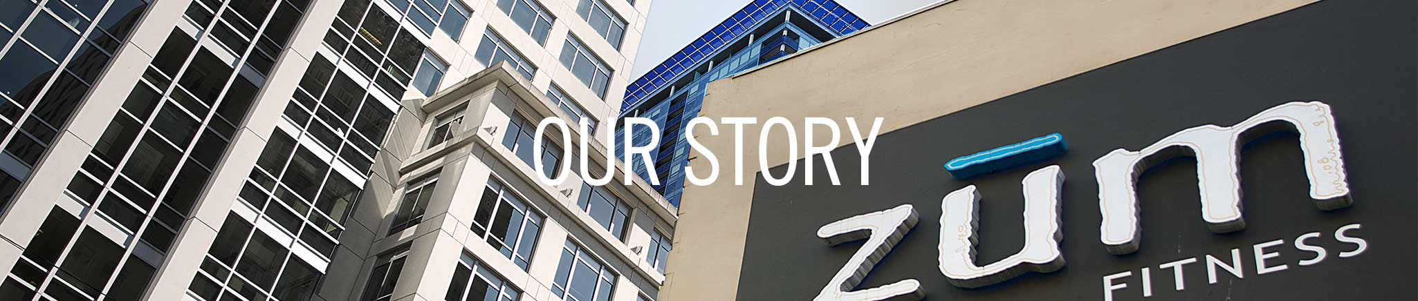 Our Story: ZUM Fitness in the heart of downtown Seattle